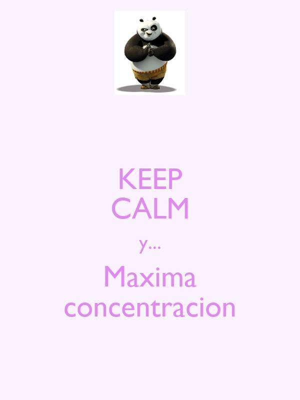 KEEP CALM y... Maxima concentracion