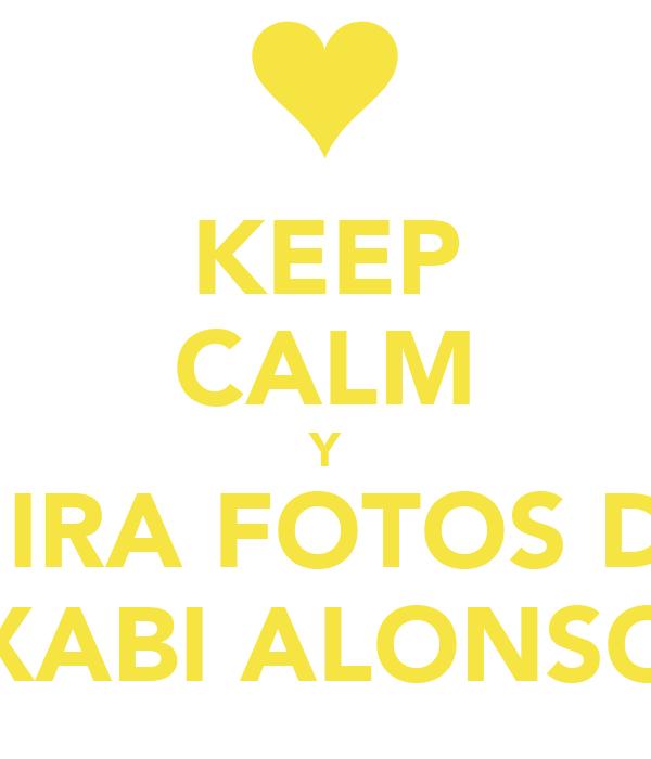 KEEP CALM Y MIRA FOTOS DE XABI ALONSO