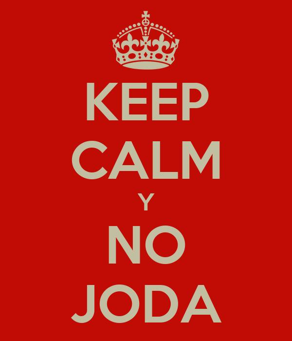 KEEP CALM Y NO JODA