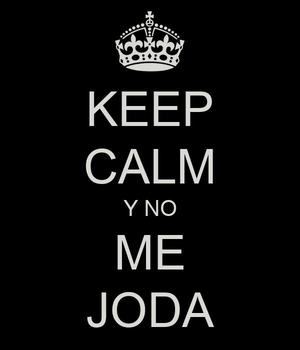 KEEP CALM Y NO ME JODA