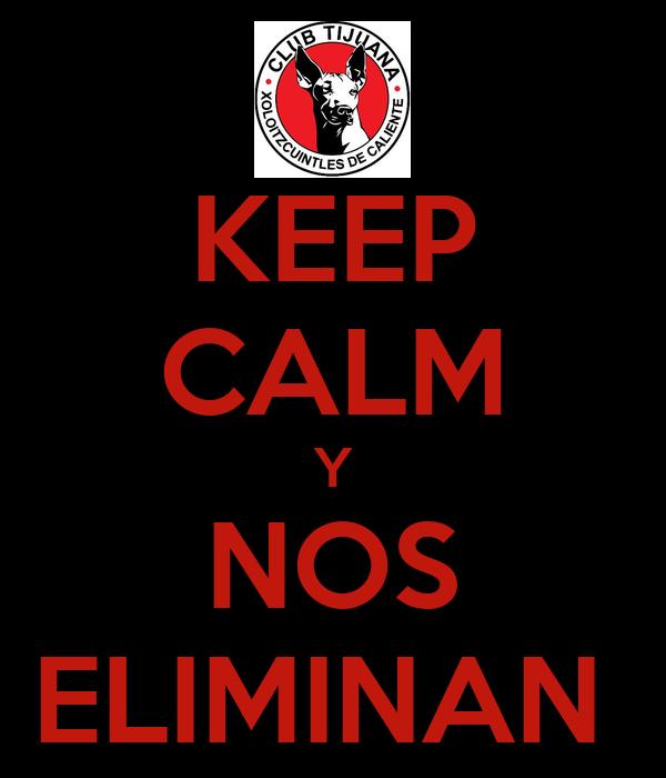 KEEP CALM Y NOS ELIMINAN