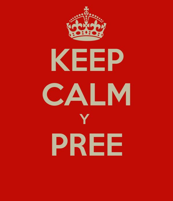 KEEP CALM Y  PREE