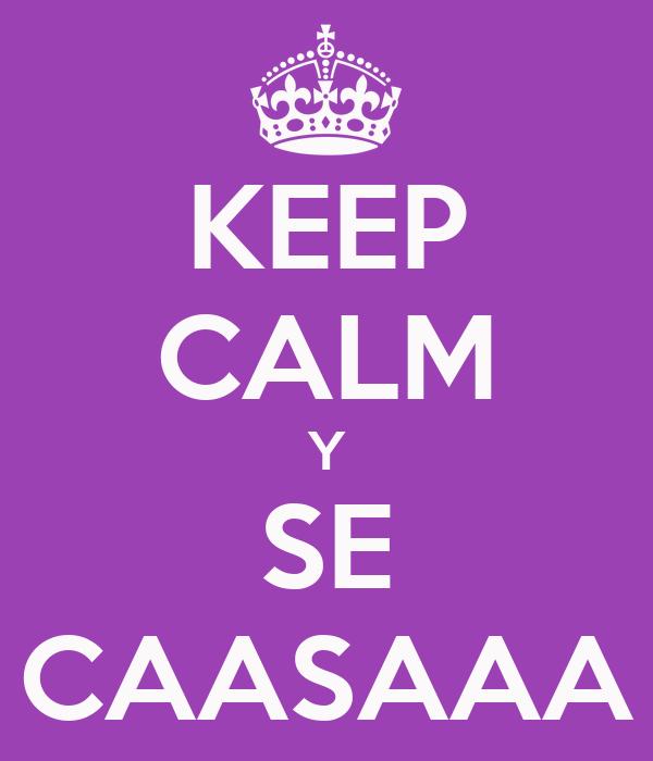 KEEP CALM Y SE CAASAAA