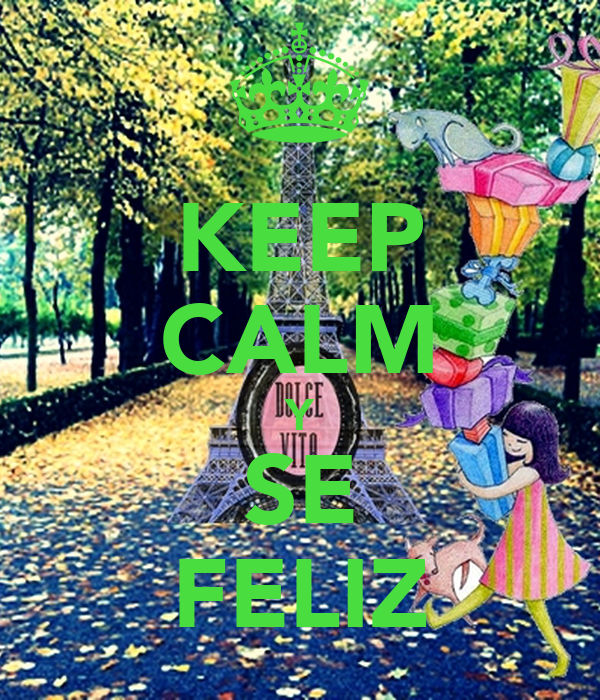 KEEP CALM Y SE FELIZ