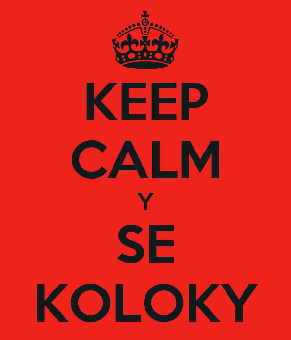 KEEP CALM Y SE KOLOKY