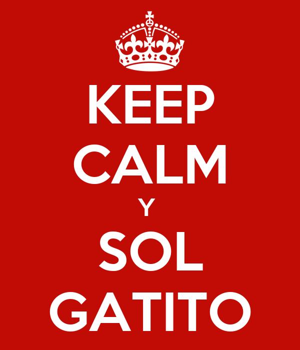 KEEP CALM Y  SOL GATITO