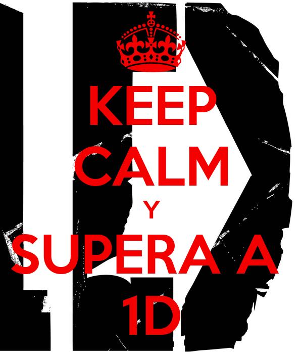 KEEP CALM Y SUPERA A  1D