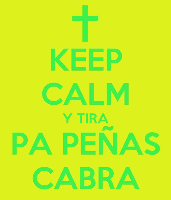 KEEP CALM Y TIRA PA PEÑAS CABRA