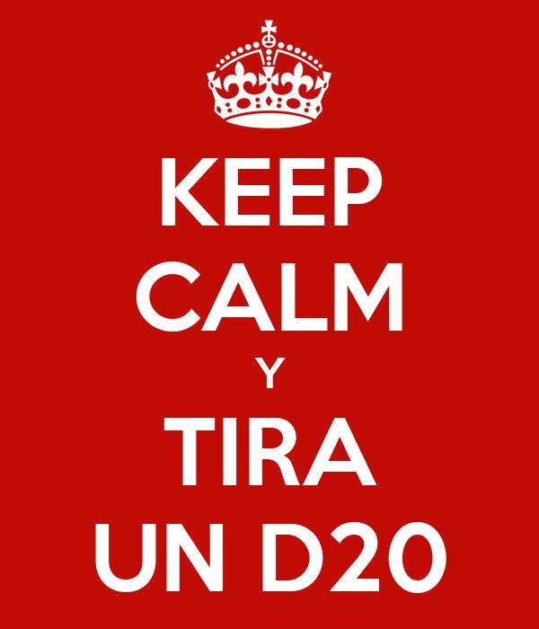 KEEP CALM Y TIRA UN D20