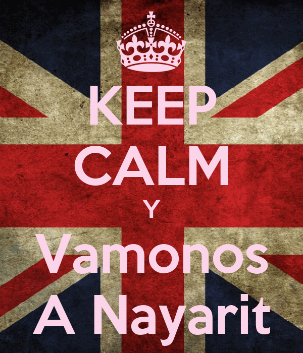 KEEP CALM Y Vamonos A Nayarit