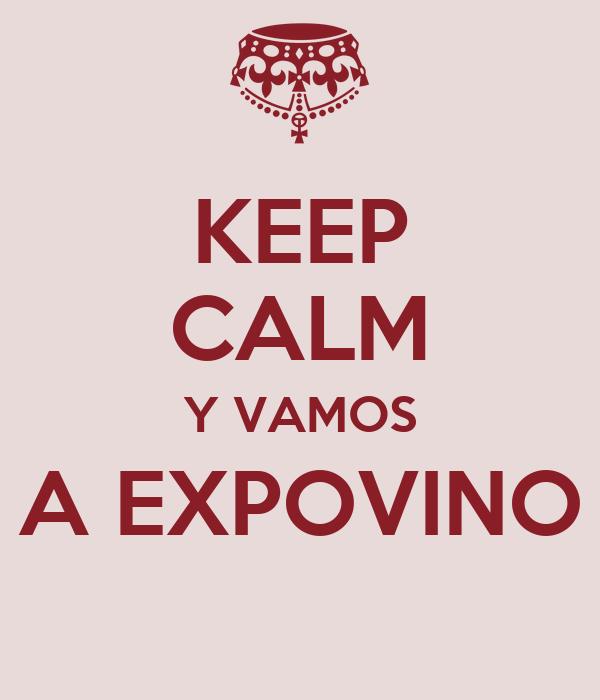 KEEP CALM Y VAMOS A EXPOVINO