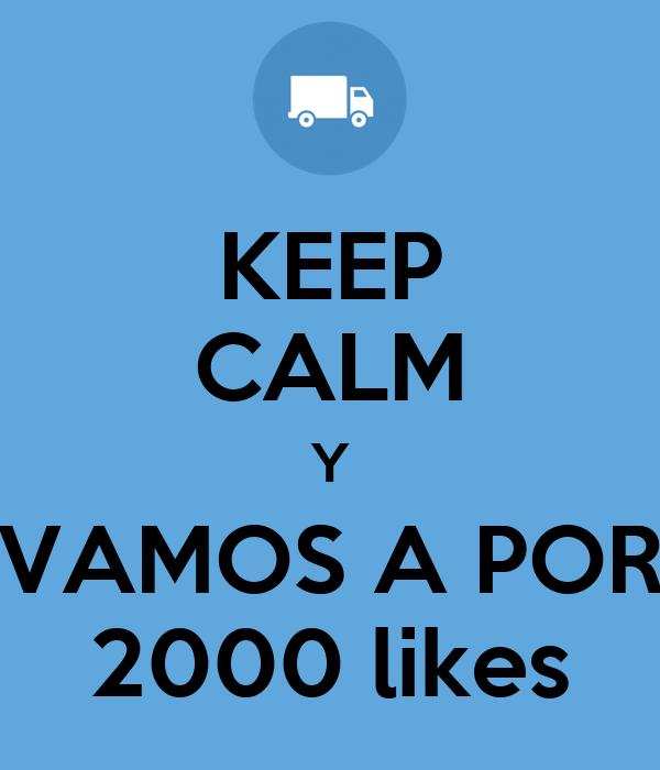 KEEP CALM Y VAMOS A POR 2000 likes