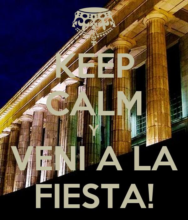 KEEP CALM Y VENI A LA FIESTA!