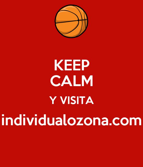 KEEP CALM Y VISITA individualozona.com
