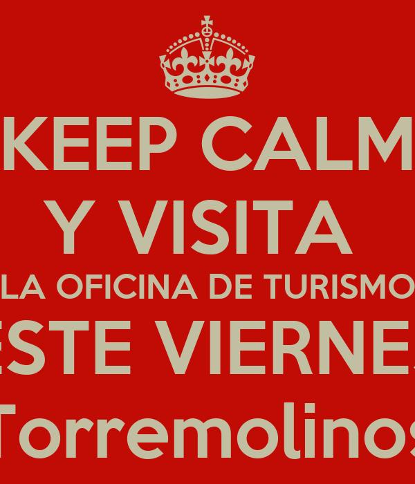 KEEP CALM Y VISITA  LA OFICINA DE TURISMO ESTE VIERNES Torremolinos
