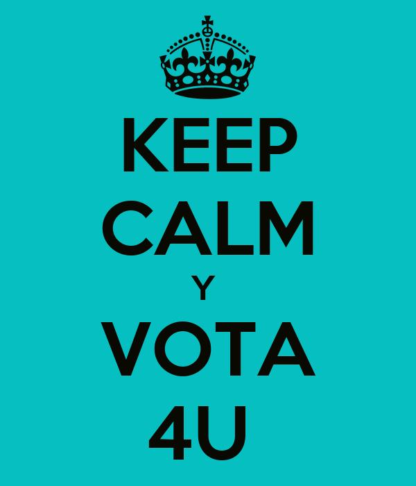 KEEP CALM Y  VOTA 4U