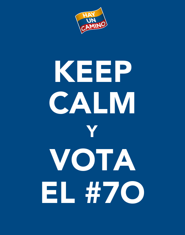 KEEP CALM Y VOTA EL #7O