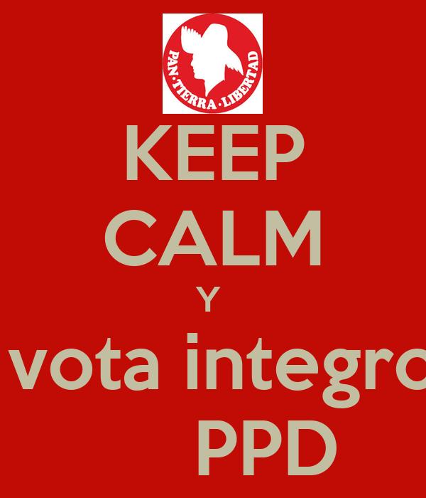 KEEP CALM Y   vota integro      PPD