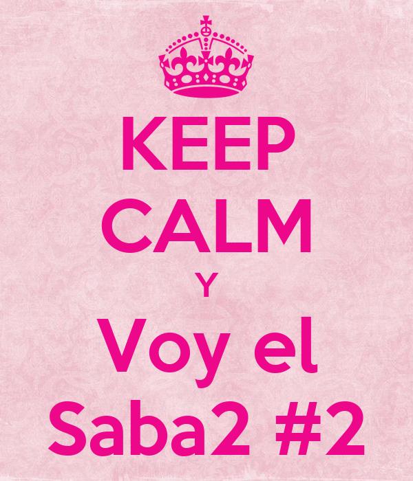 KEEP CALM Y Voy el Saba2 #2