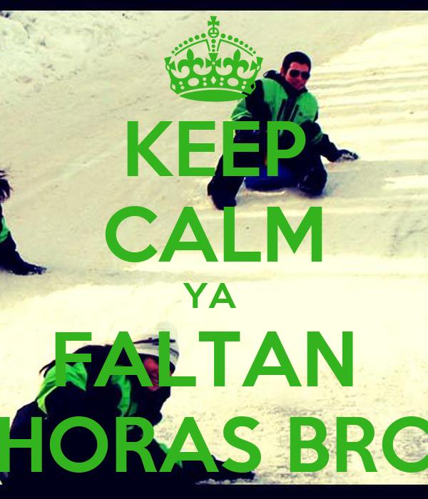 KEEP CALM YA  FALTAN  HORAS BRC