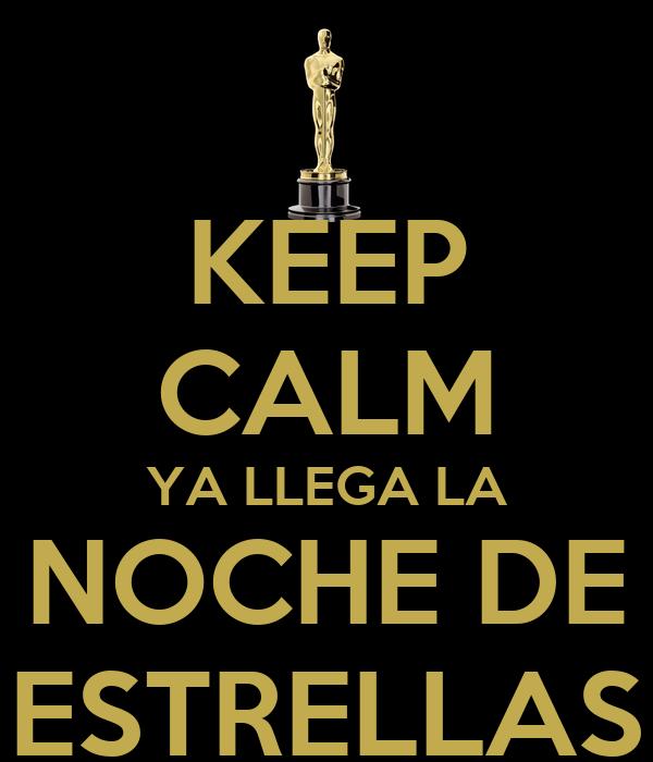 KEEP CALM YA LLEGA LA NOCHE DE ESTRELLAS