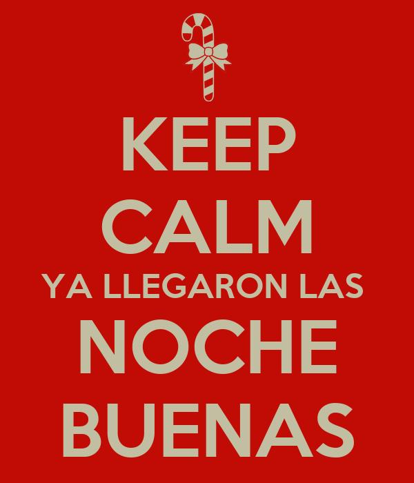 KEEP CALM YA LLEGARON LAS  NOCHE BUENAS