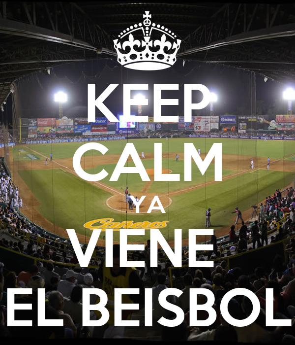 KEEP CALM YA VIENE  EL BEISBOL
