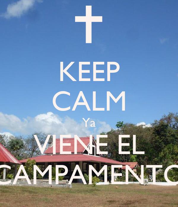 KEEP CALM Ya VIENE EL CAMPAMENTO