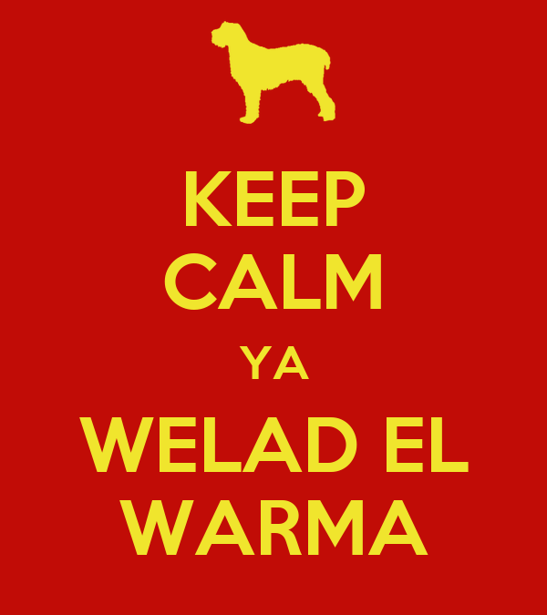 KEEP CALM YA WELAD EL WARMA