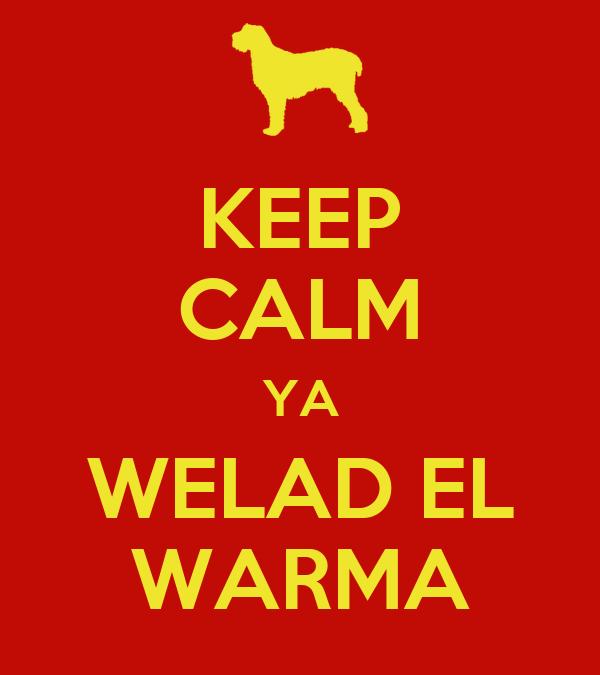 KEEP CALM YA WELAD EL WARMA