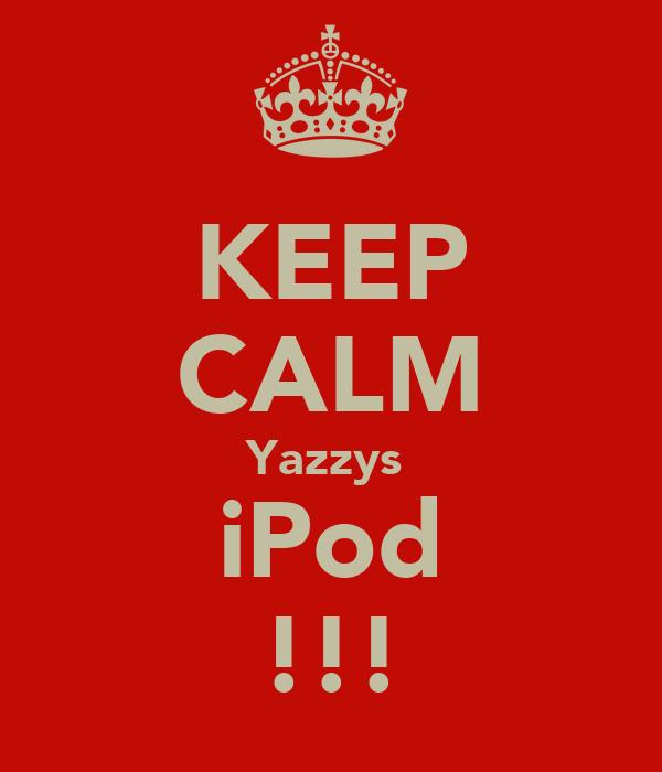 KEEP CALM Yazzys  iPod !!!