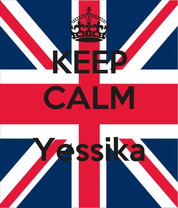 KEEP CALM  Yessika