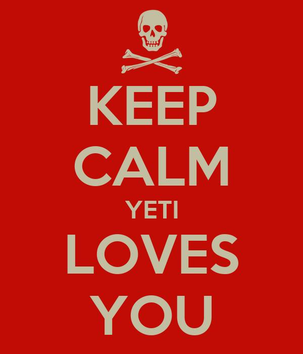 KEEP CALM YETI LOVES YOU