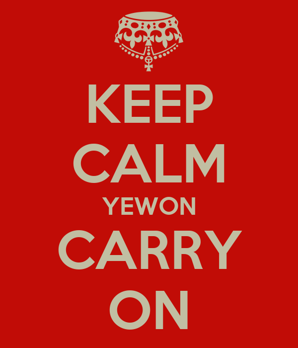 KEEP CALM YEWON CARRY ON