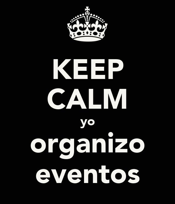 KEEP CALM yo organizo eventos
