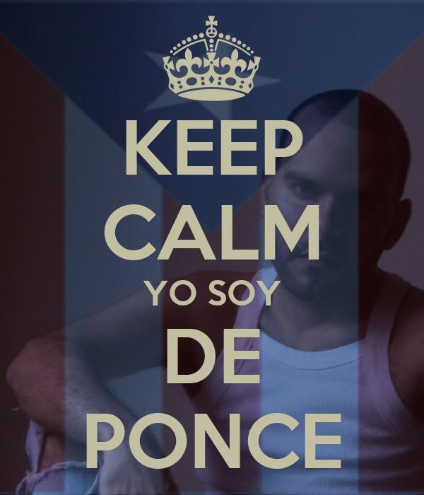 KEEP CALM YO SOY DE PONCE