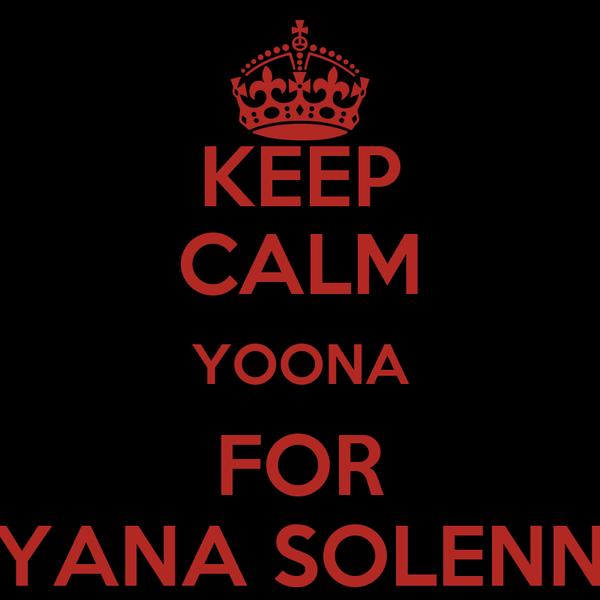 KEEP CALM YOONA FOR YANA SOLENN