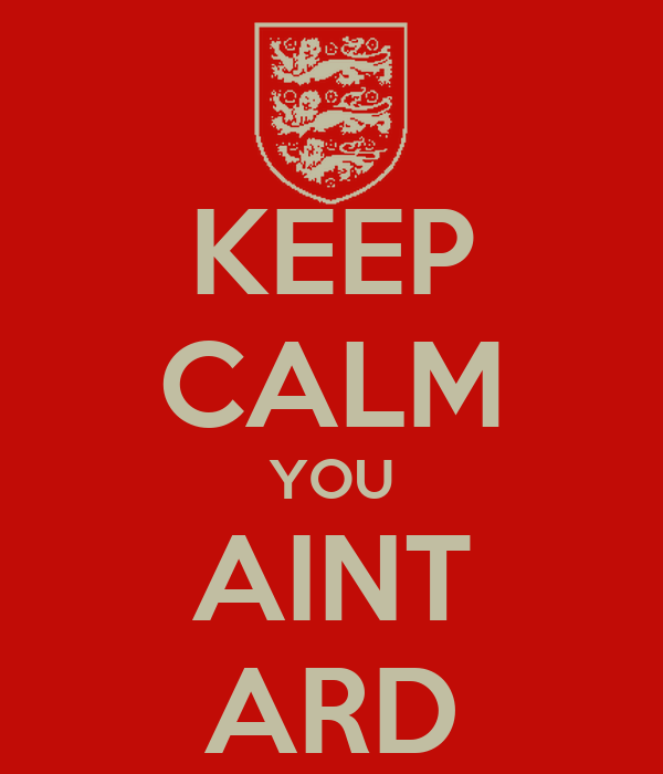 KEEP CALM YOU AINT ARD