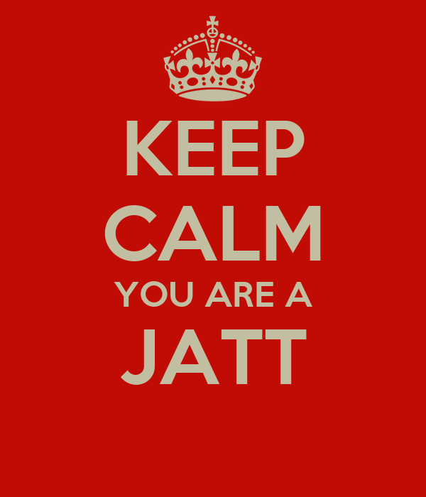 KEEP CALM YOU ARE A JATT