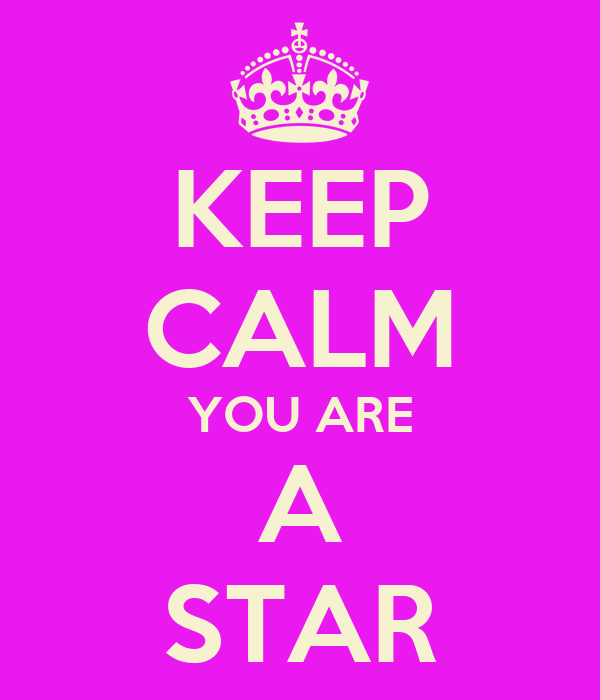 KEEP CALM YOU ARE A STAR