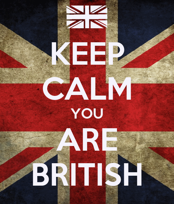 KEEP CALM YOU ARE BRITISH