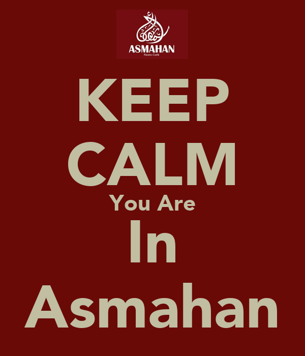 KEEP CALM You Are In Asmahan