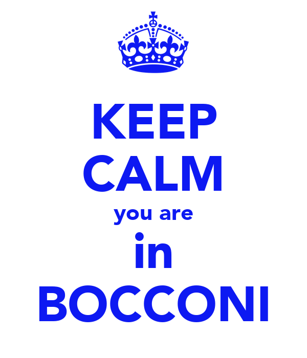 KEEP CALM you are in BOCCONI