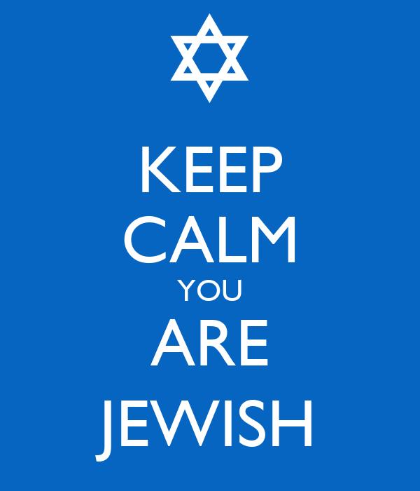 KEEP CALM YOU ARE JEWISH