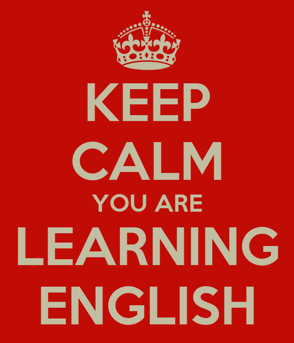 KEEP CALM YOU ARE LEARNING ENGLISH