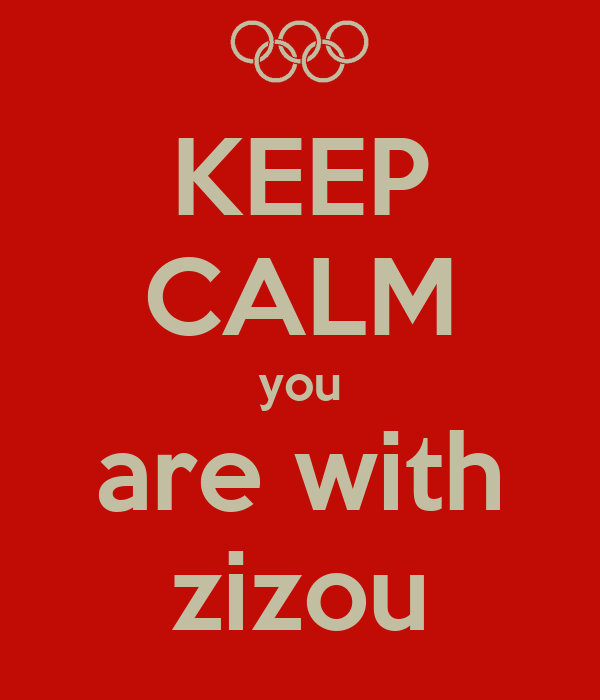 KEEP CALM you are with zizou