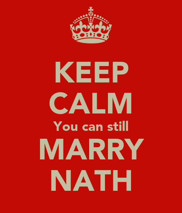 KEEP CALM You can still MARRY NATH