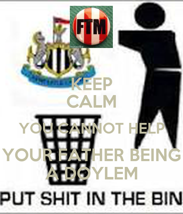 KEEP CALM YOU CANNOT HELP YOUR FATHER BEING A DOYLEM