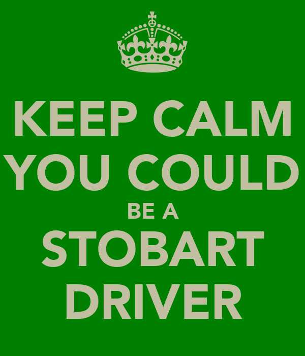 KEEP CALM YOU COULD BE A STOBART DRIVER