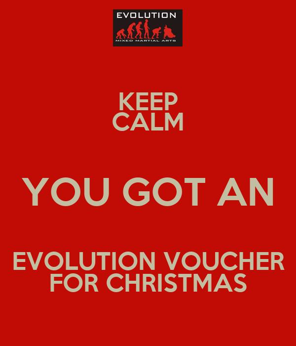 KEEP CALM YOU GOT AN EVOLUTION VOUCHER FOR CHRISTMAS